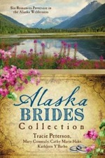 The Alaska Brides Collection by Tracie Peterson