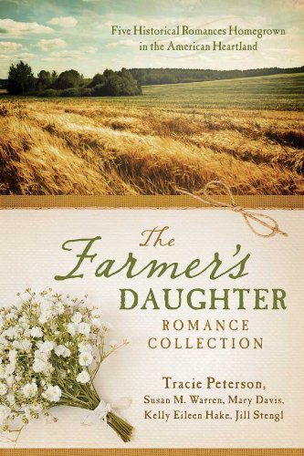 The Farmer's Daughter Romance Collection featuring Tracie Peterson